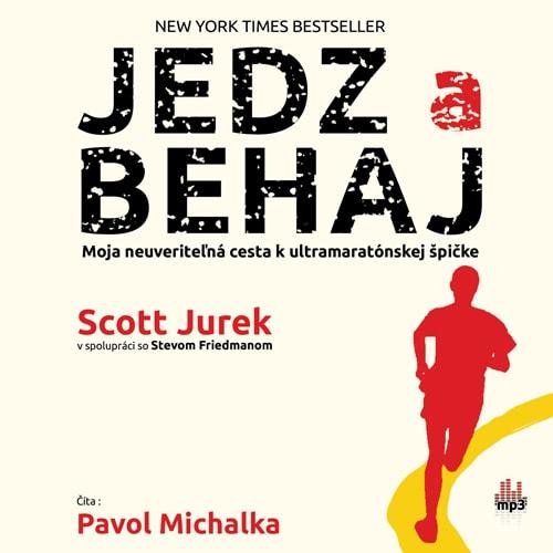 Scott Jurek - Jedz a behaj (audiokniha)