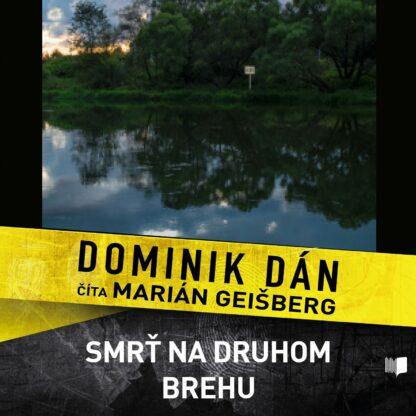 Audiokniha Smrť na druhom brehu - Dominik Dán