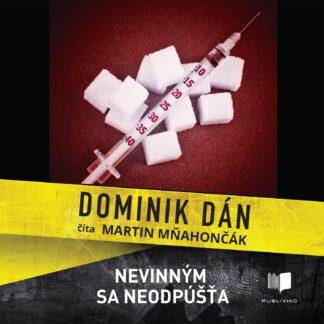 Audiokniha Nevinným sa neodpúšťa - Dominik Dán