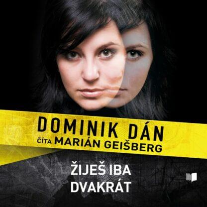 Audiokniha Žiješ iba dvakrát - Dominik Dán