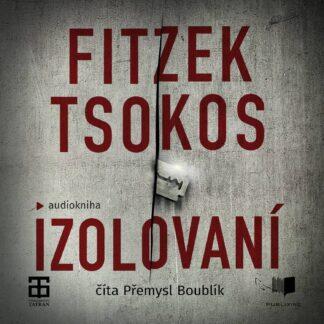 Audiokniha Izolovaní - Sebastian Fitzek, Michael Tsokos