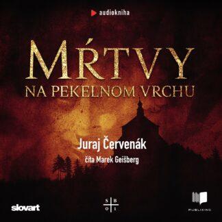 Juraj Červenák - Mŕtvy na pekelnom vrchu - Audiokniha