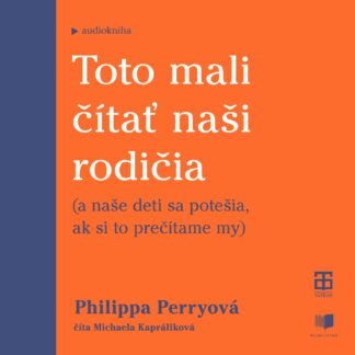 Audiokniha Toto mali čítať naši rodičia - Philippa Peryová