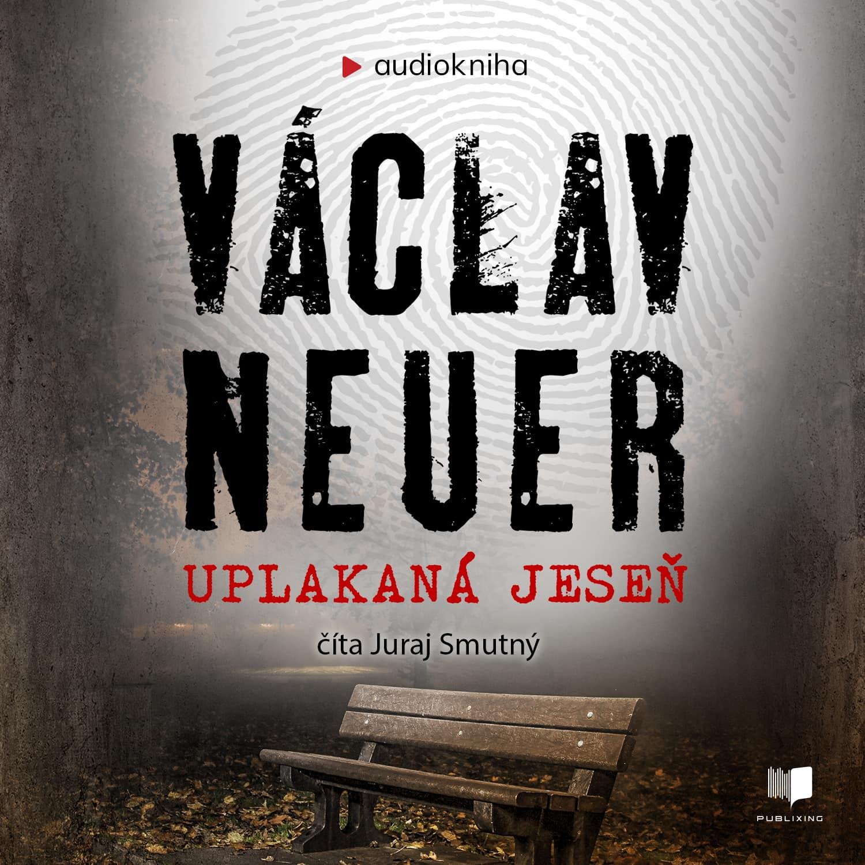 Audiokniha Uplakaná jeseň - Václav Neuer