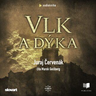 Audiokniha Vlk a dyka - Juraj Červenák